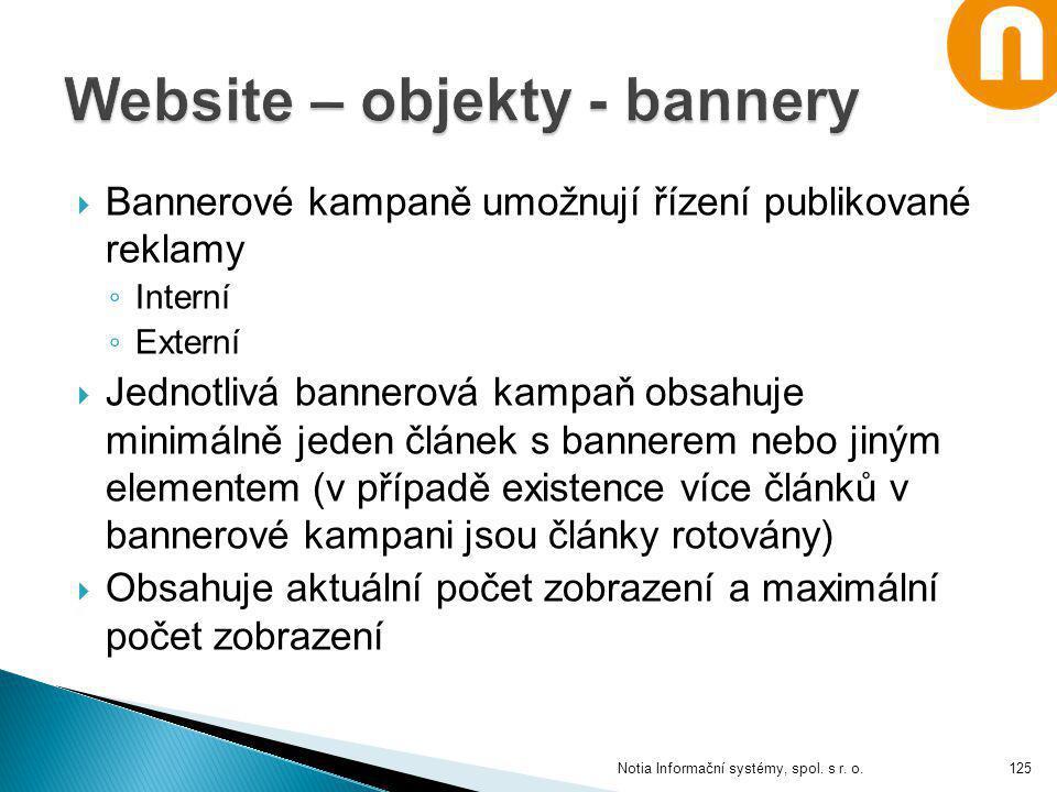  Bannerové kampaně umožnují řízení publikované reklamy ◦ Interní ◦ Externí  Jednotlivá bannerová kampaň obsahuje minimálně jeden článek s bannerem n