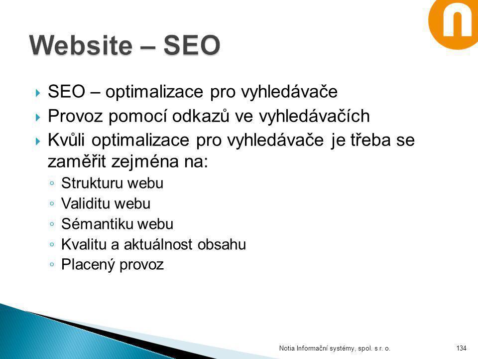  SEO – optimalizace pro vyhledávače  Provoz pomocí odkazů ve vyhledávačích  Kvůli optimalizace pro vyhledávače je třeba se zaměřit zejména na: ◦ St