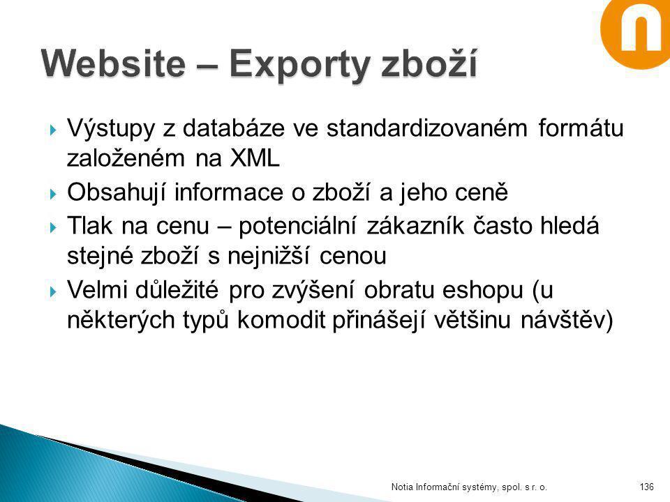 Výstupy z databáze ve standardizovaném formátu založeném na XML  Obsahují informace o zboží a jeho ceně  Tlak na cenu – potenciální zákazník často