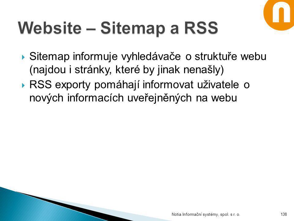  Sitemap informuje vyhledávače o struktuře webu (najdou i stránky, které by jinak nenašly)  RSS exporty pomáhají informovat uživatele o nových infor