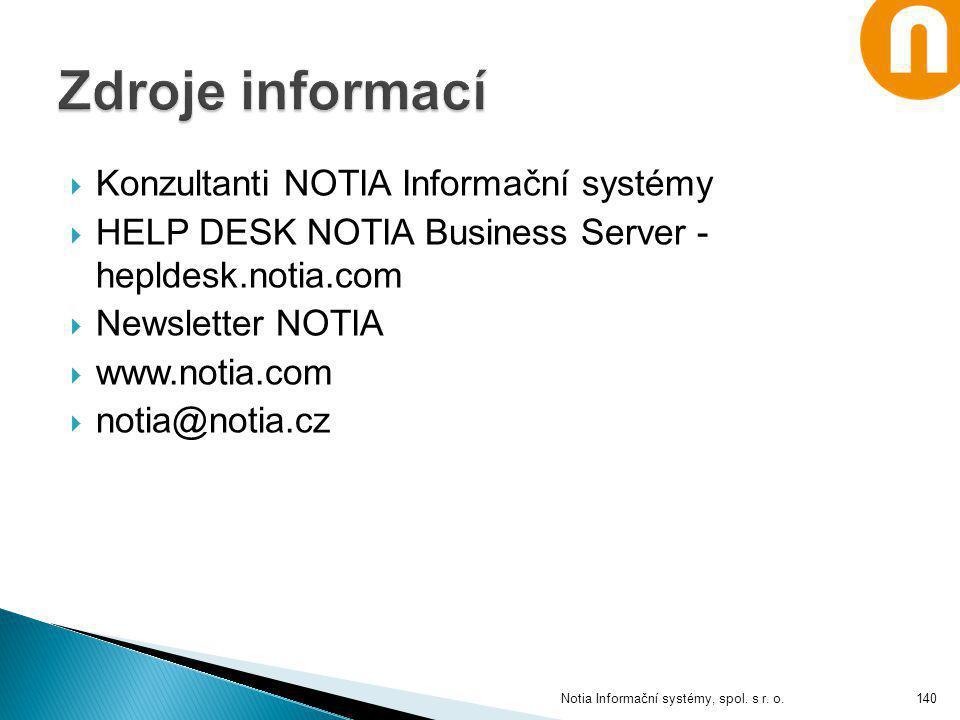  Konzultanti NOTIA Informační systémy  HELP DESK NOTIA Business Server - hepldesk.notia.com  Newsletter NOTIA  www.notia.com  notia@notia.cz Noti