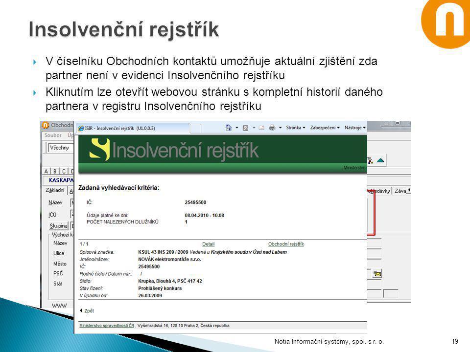  V číselníku Obchodních kontaktů umožňuje aktuální zjištění zda partner není v evidenci Insolvenčního rejstříku  Kliknutím lze otevřít webovou strán