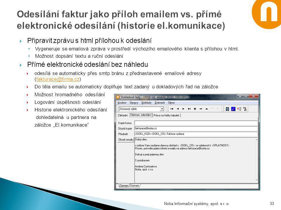  Připravit zprávu s html přílohou k odeslání Vygeneruje se emailová zpráva v prostředí výchozího emailového klienta s přílohou v html. Možnost dopsán