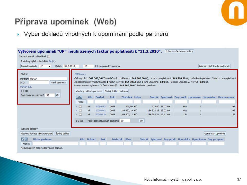 Výběr dokladů vhodných k upomínání podle partnerů Notia Informační systémy, spol. s r. o.37