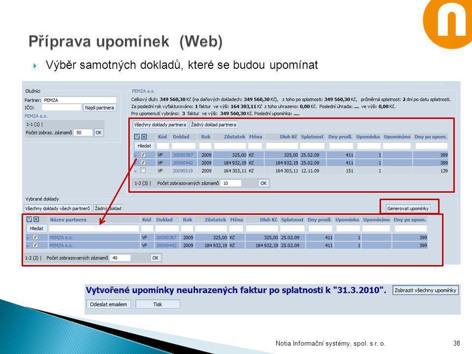  Výběr samotných dokladů, které se budou upomínat Notia Informační systémy, spol. s r. o.38