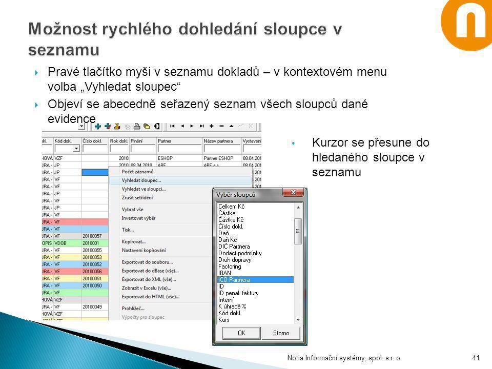 """ Pravé tlačítko myši v seznamu dokladů – v kontextovém menu volba """"Vyhledat sloupec""""  Objeví se abecedně seřazený seznam všech sloupců dané evidence"""