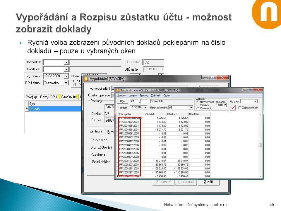  Rychlá volba zobrazení původních dokladů poklepáním na číslo dokladů – pouze u vybraných oken Notia Informační systémy, spol. s r. o.45