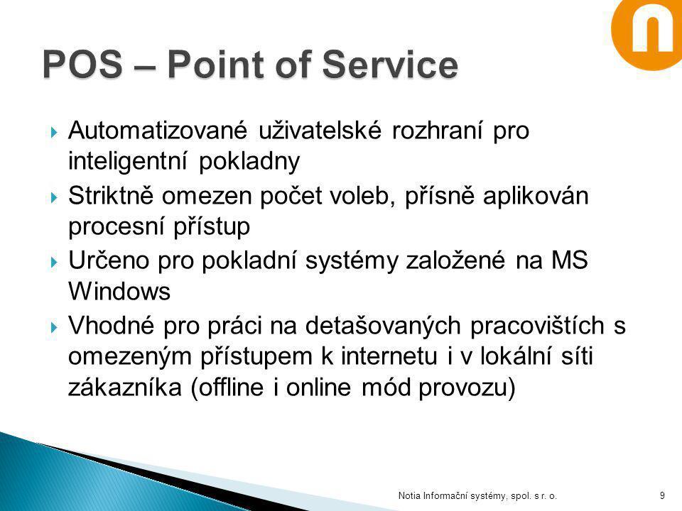  Automatizované uživatelské rozhraní pro inteligentní pokladny  Striktně omezen počet voleb, přísně aplikován procesní přístup  Určeno pro pokladní