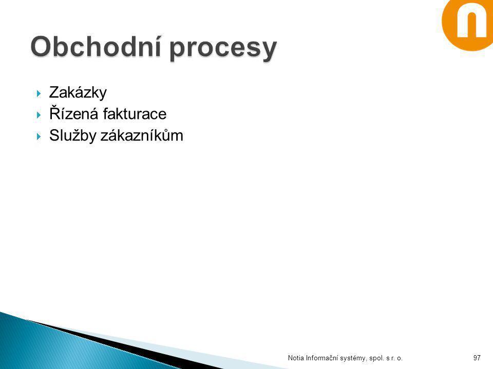  Zakázky  Řízená fakturace  Služby zákazníkům Notia Informační systémy, spol. s r. o.97