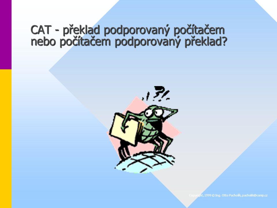 CAT - překlad podporovaný počítačem nebo počítačem podporovaný překlad.
