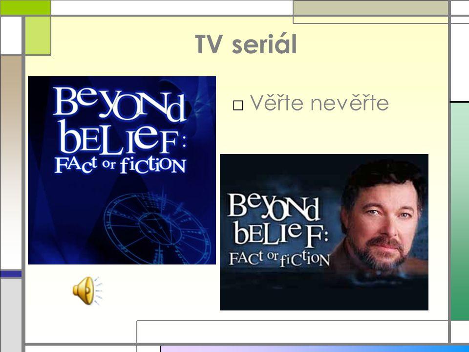 TV seriál □V□Věřte nevěřte