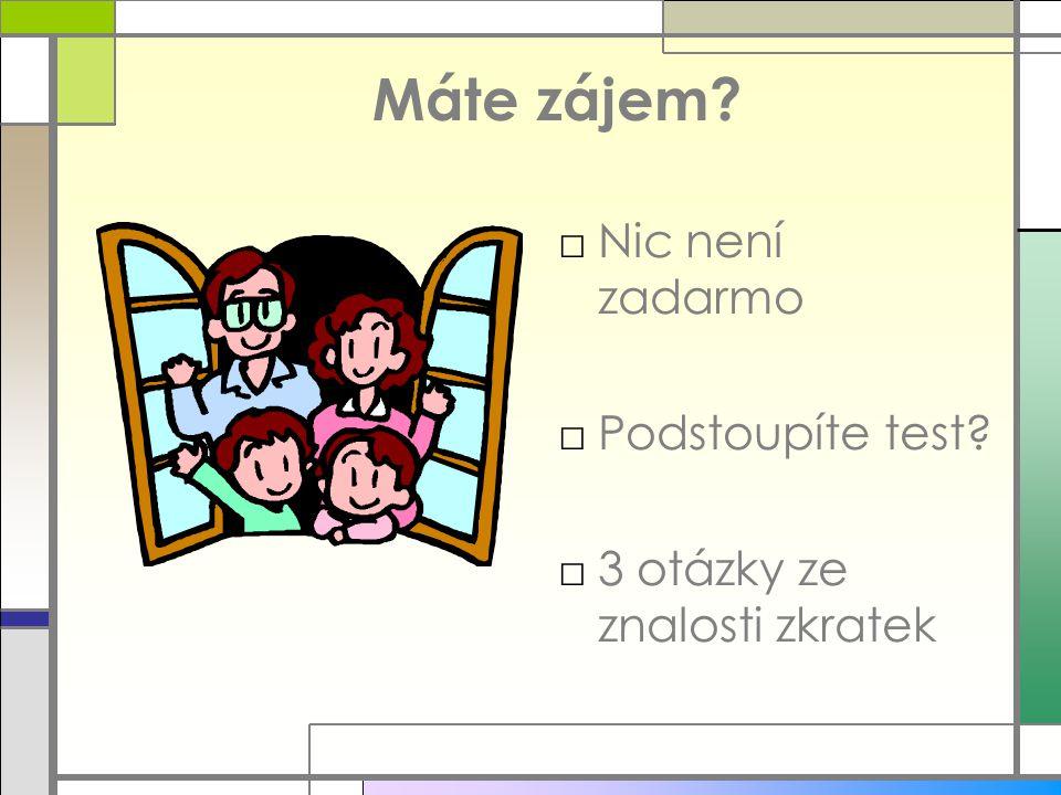 TEST – otázka č.1 □ Co je to UIV.