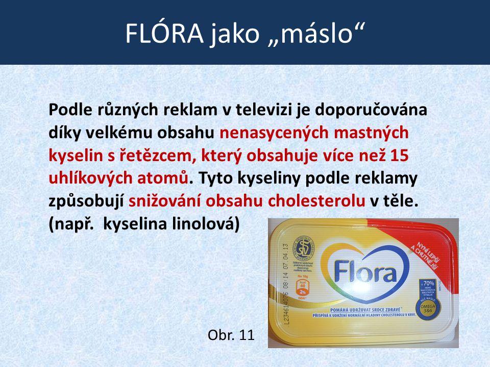 """FLÓRA jako """"máslo"""" Podle různých reklam v televizi je doporučována díky velkému obsahu nenasycených mastných kyselin s řetězcem, který obsahuje více n"""