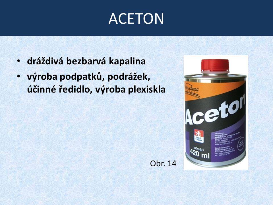 ACETON dráždivá bezbarvá kapalina výroba podpatků, podrážek, účinné ředidlo, výroba plexiskla Obr. 14
