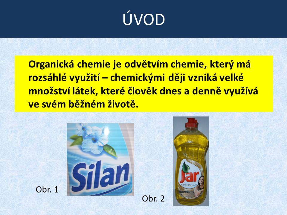 ÚVOD Organická chemie je odvětvím chemie, který má rozsáhlé využití – chemickými ději vzniká velké množství látek, které člověk dnes a denně využívá v