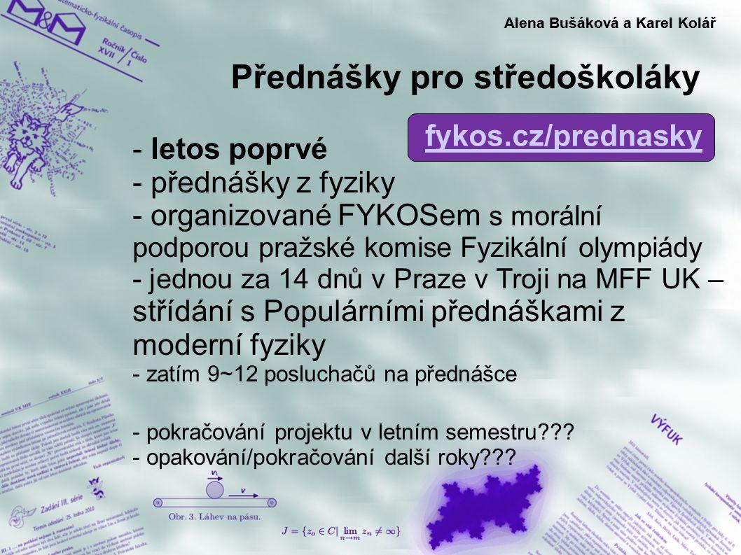 Přednášky pro středoškoláky Alena Bušáková a Karel Kolář - letos poprvé - přednášky z fyziky - organizované FYKOSem s morální podporou pražské komise