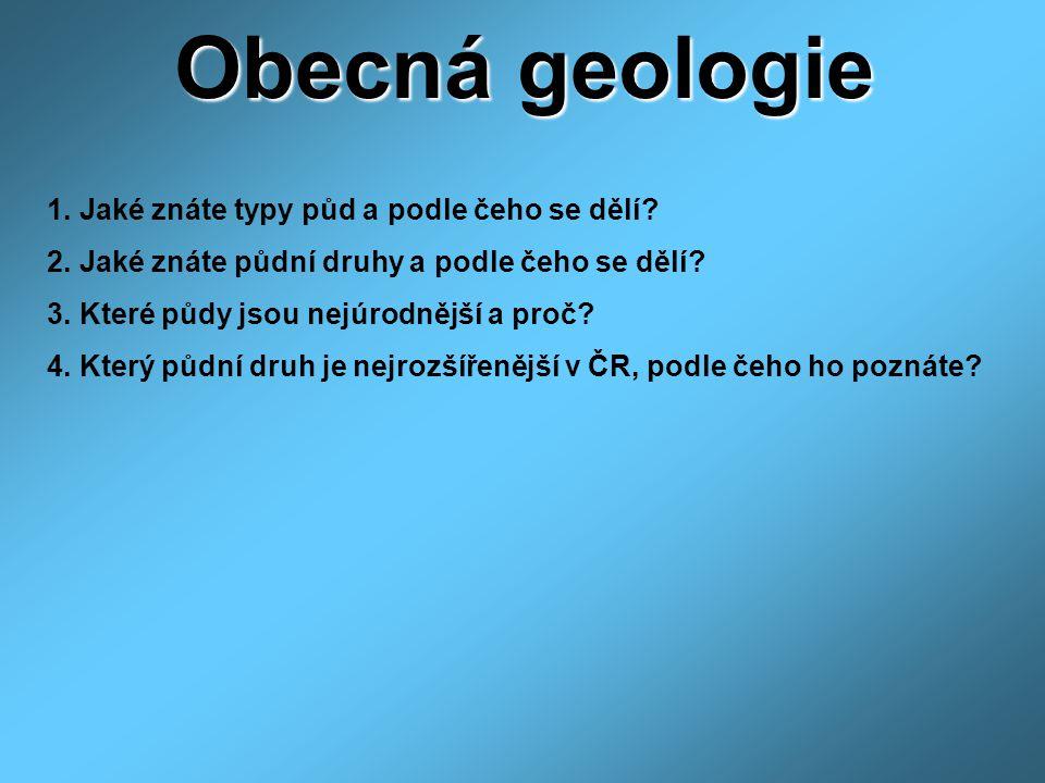 Obecná geologie 1.Jaké znáte typy půd a podle čeho se dělí.