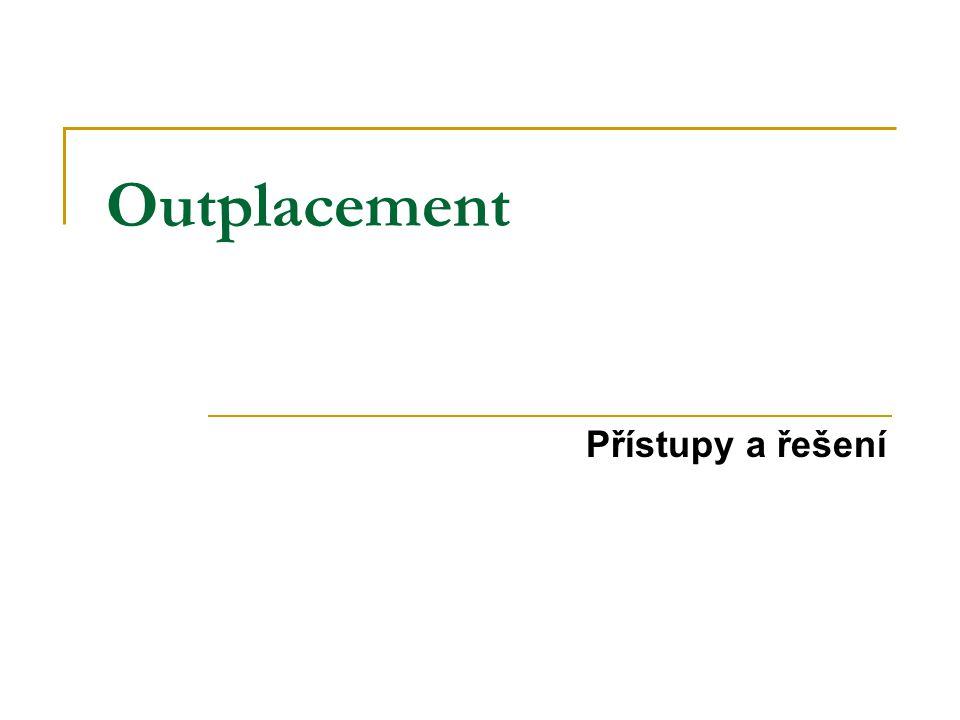 Outplacement Přístupy a řešení
