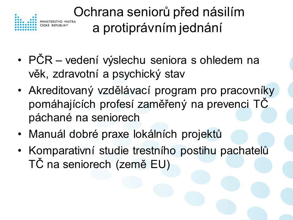 Ochrana seniorů před násilím a protiprávním jednání PČR – vedení výslechu seniora s ohledem na věk, zdravotní a psychický stav Akreditovaný vzdělávací