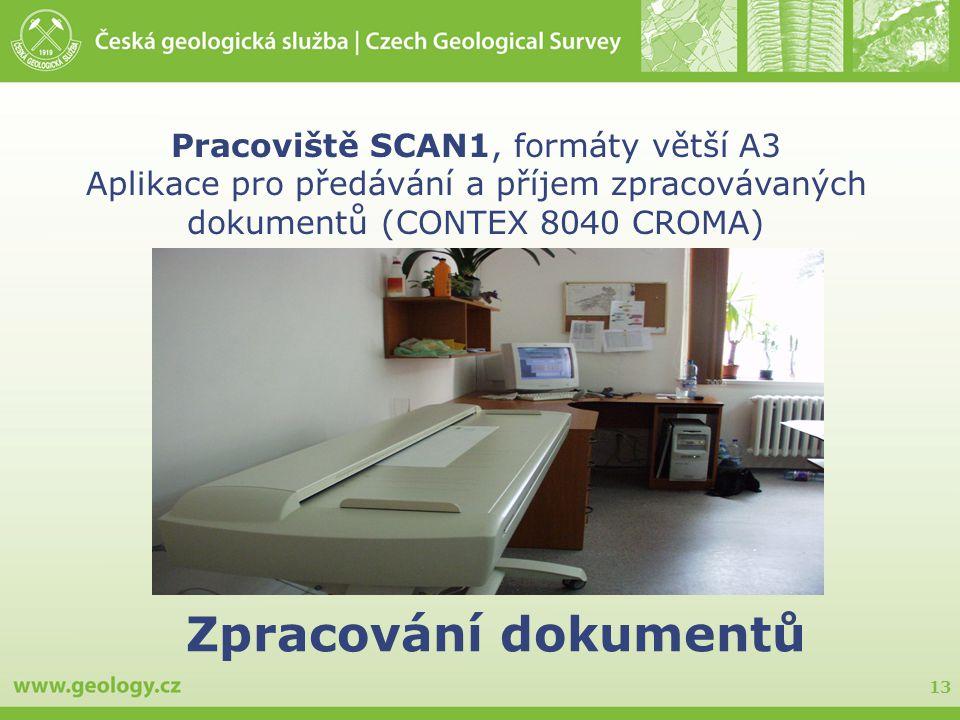 13 Zpracování dokumentů Pracoviště SCAN1, formáty větší A3 Aplikace pro předávání a příjem zpracovávaných dokumentů (CONTEX 8040 CROMA)