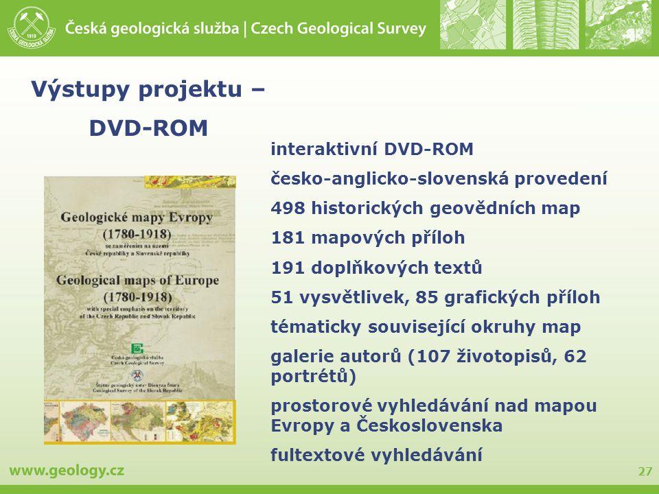 27 interaktivní DVD-ROM česko-anglicko-slovenská provedení 498 historických geovědních map 181 mapových příloh 191 doplňkových textů 51 vysvětlivek, 8