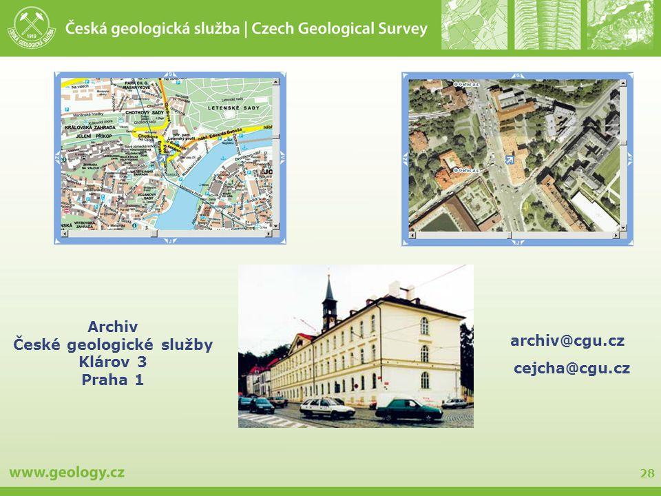 28 Archiv České geologické služby Klárov 3 Praha 1 archiv@cgu.cz cejcha@cgu.cz