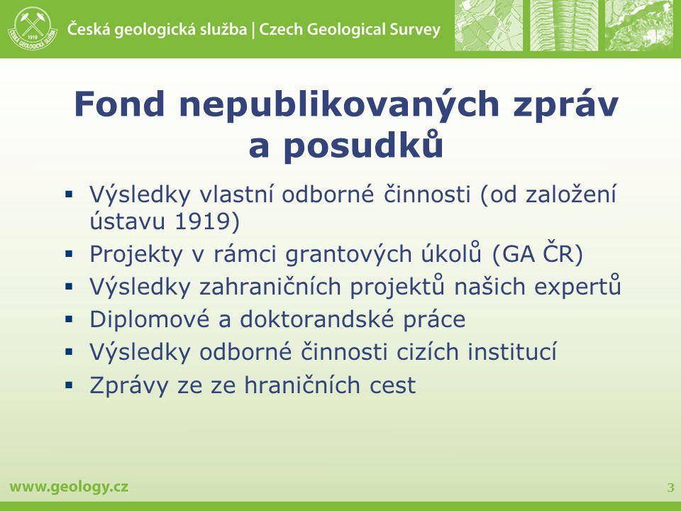 3 Fond nepublikovaných zpráv a posudků  Výsledky vlastní odborné činnosti (od založení ústavu 1919)  Projekty v rámci grantových úkolů (GA ČR)  Výs