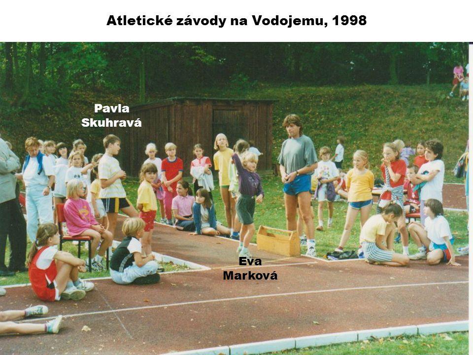 Atletické závody na Vodojemu, 1998 Eva Marková Pavla Skuhravá