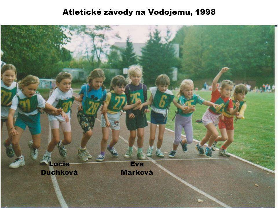 Atletické závody na Vodojemu, 1998 Eva Marková Lucie Duchková