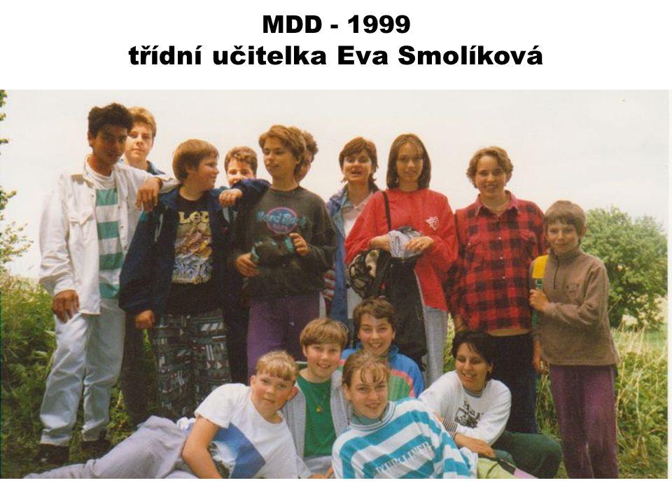 MDD - 1999 třídní učitelka Eva Smolíková