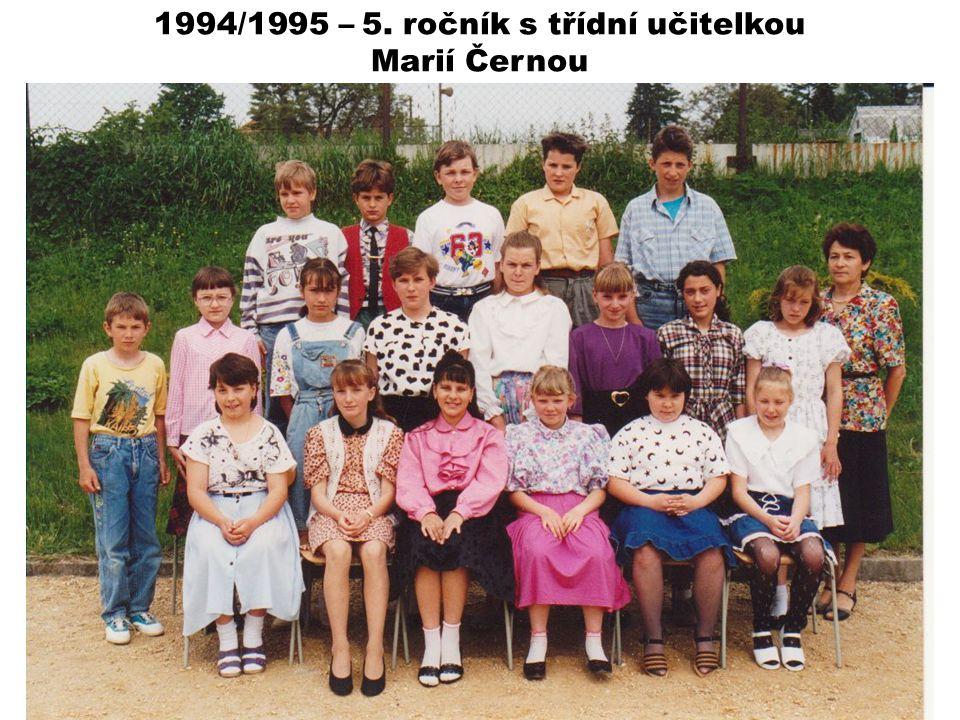 1994/1995 – 5. ročník s třídní učitelkou Marií Černou