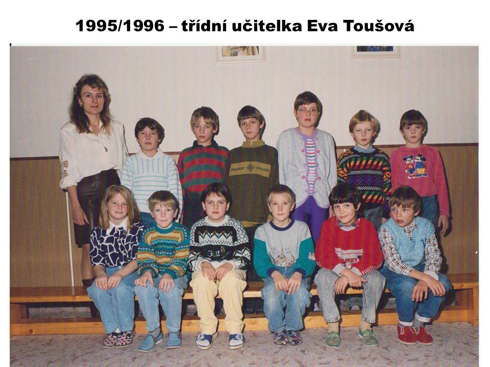 1995/1996 – třídní učitelka Eva Toušová