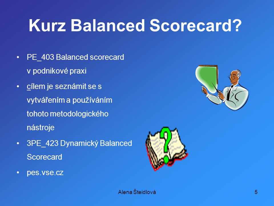 Alena Šteidlová5 Kurz Balanced Scorecard.