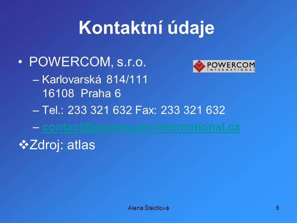 Alena Šteidlová8 Kontaktní údaje POWERCOM, s.r.o.