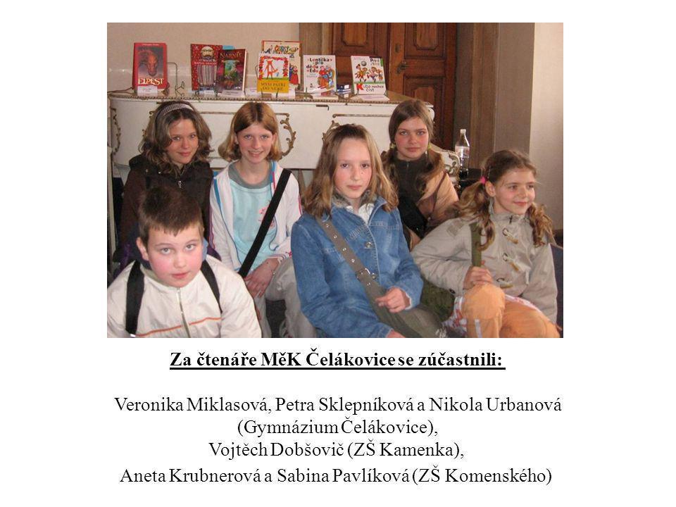Za čtenáře MěK Čelákovice se zúčastnili: Veronika Miklasová, Petra Sklepníková a Nikola Urbanová (Gymnázium Čelákovice), Vojtěch Dobšovič (ZŠ Kamenka)