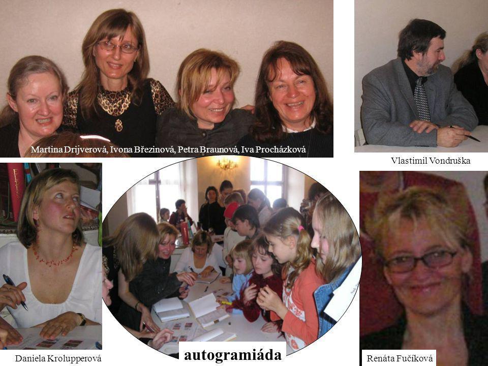 autogramiáda Martina Drijverová, Ivona Březinová, Petra Braunová, Iva Procházková Vlastimil Vondruška Daniela KrolupperováRenáta Fučíková