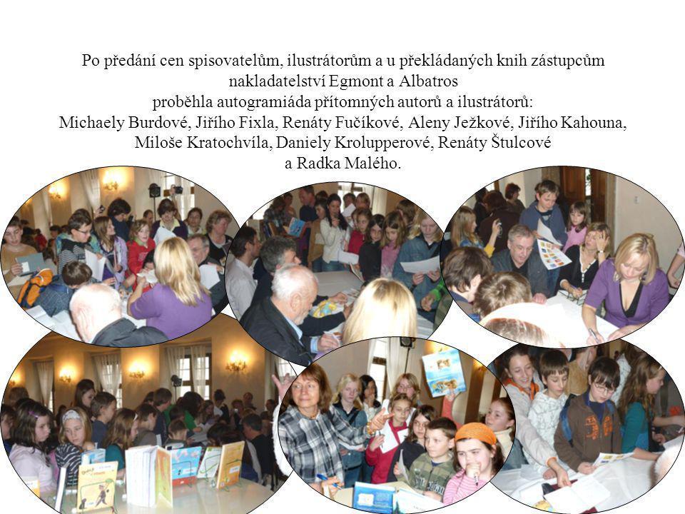 Po předání cen spisovatelům, ilustrátorům a u překládaných knih zástupcům nakladatelství Egmont a Albatros proběhla autogramiáda přítomných autorů a i