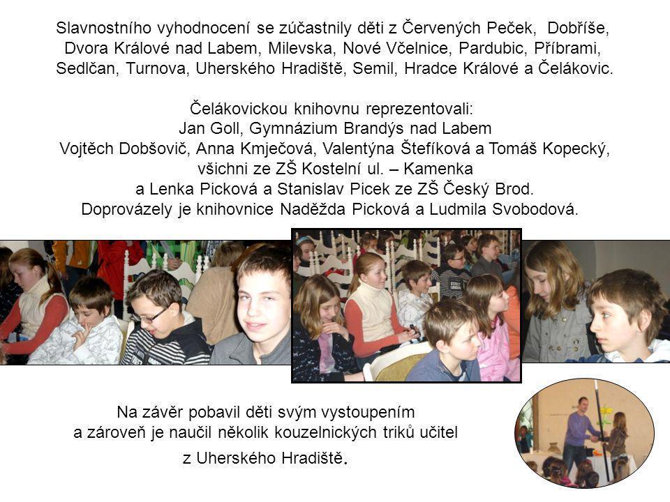 Slavnostního vyhodnocení se zúčastnily děti z Červených Peček, Dobříše, Dvora Králové nad Labem, Milevska, Nové Včelnice, Pardubic, Příbrami, Sedlčan,