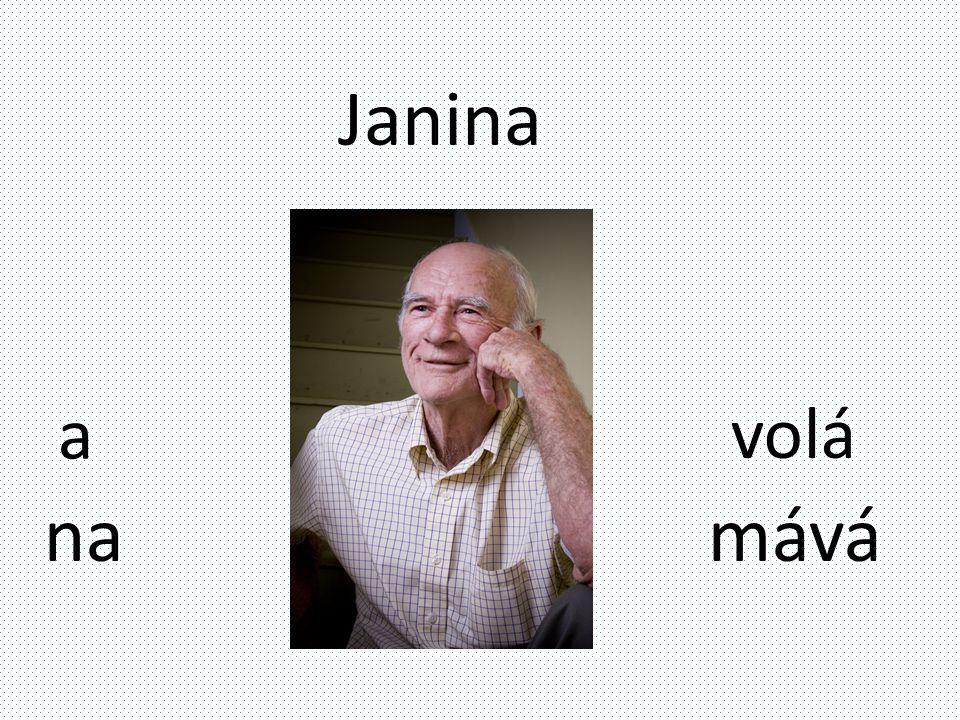 Janina a na volá mává