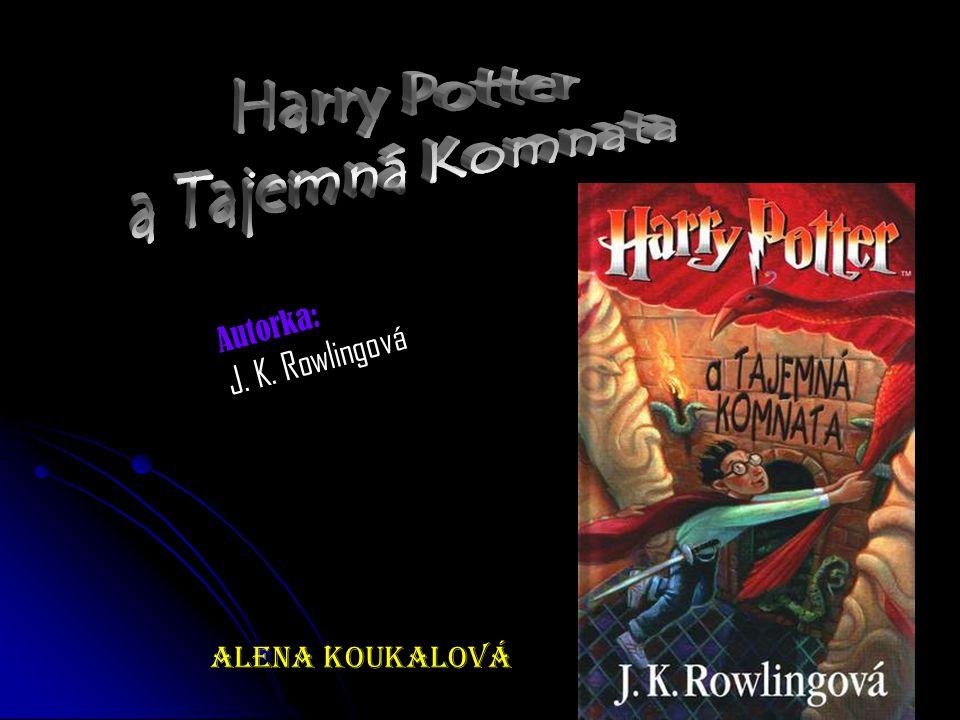 : Autorka: J. K. Rowlingová Alena Koukalová