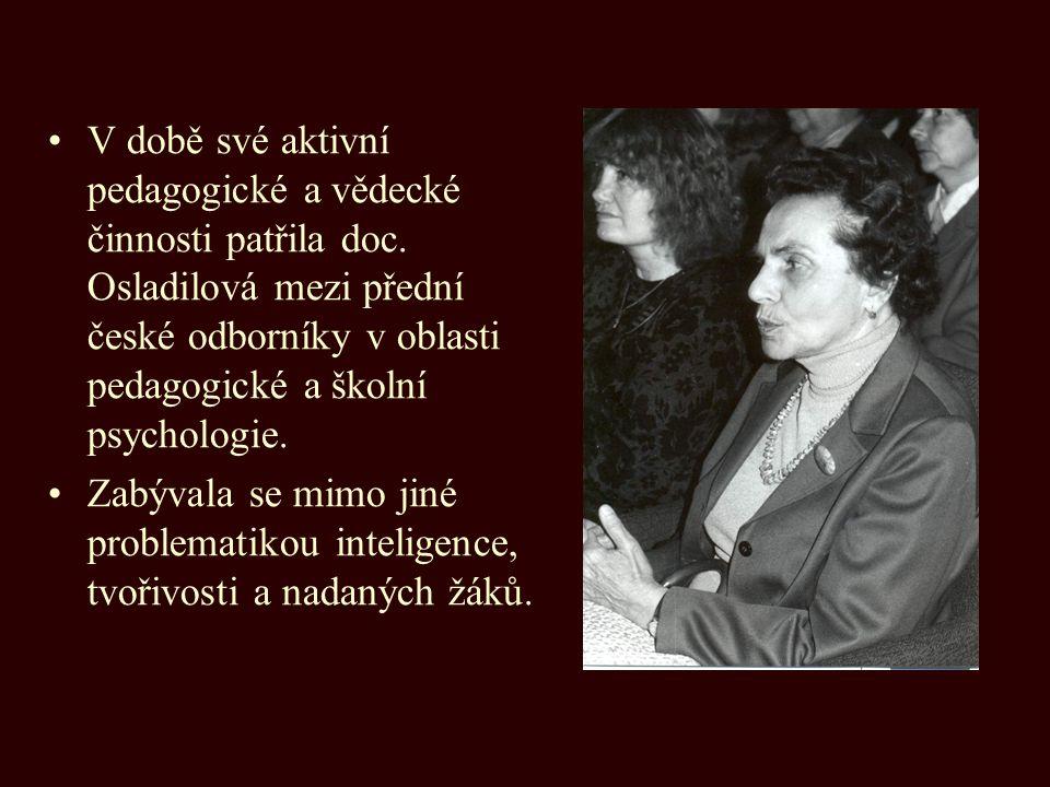 V době své aktivní pedagogické a vědecké činnosti patřila doc. Osladilová mezi přední české odborníky v oblasti pedagogické a školní psychologie. Zabý