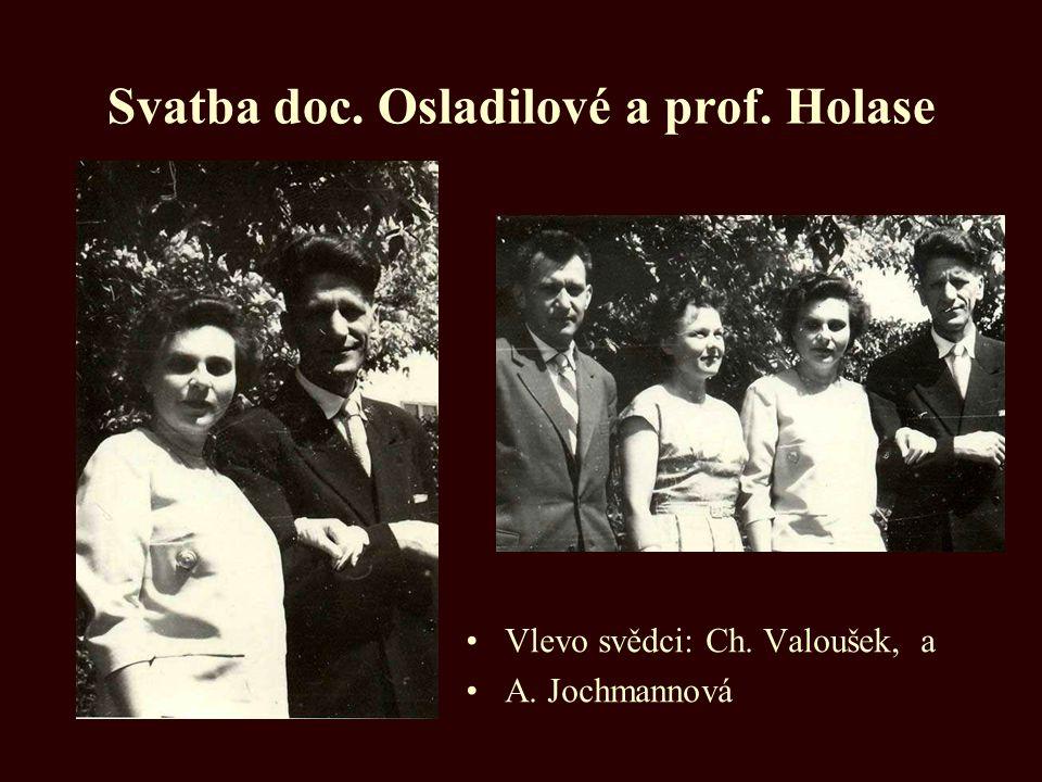 Svatba doc. Osladilové a prof. Holase Vlevo svědci: Ch. Valoušek, a A. Jochmannová