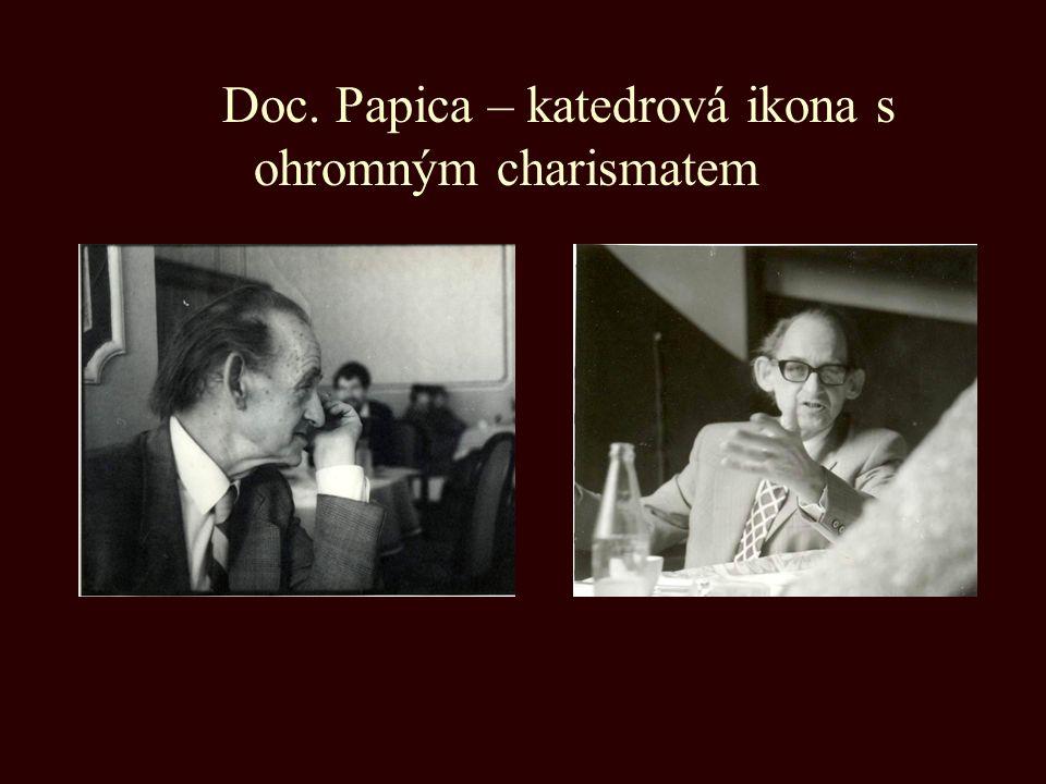 Doc. Papica – katedrová ikona s ohromným charismatem