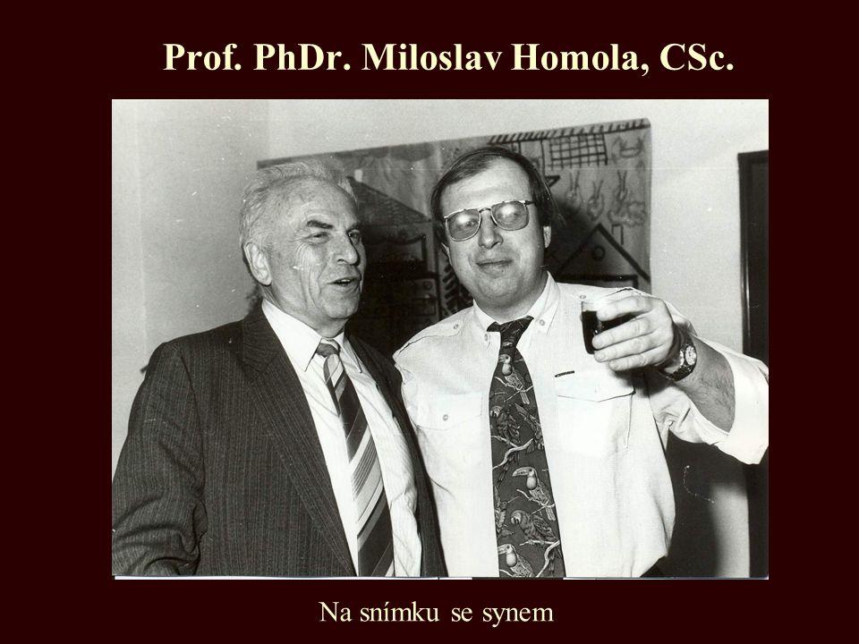 Prof. PhDr. Miloslav Homola, CSc. Na snímku se synem