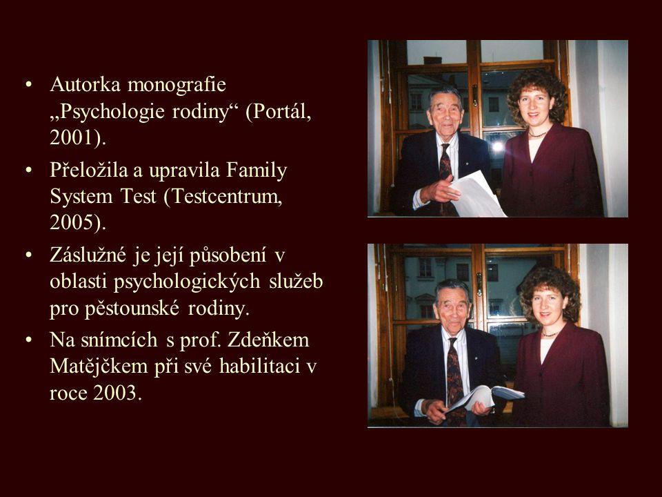 """Autorka monografie """"Psychologie rodiny"""" (Portál, 2001). Přeložila a upravila Family System Test (Testcentrum, 2005). Záslužné je její působení v oblas"""