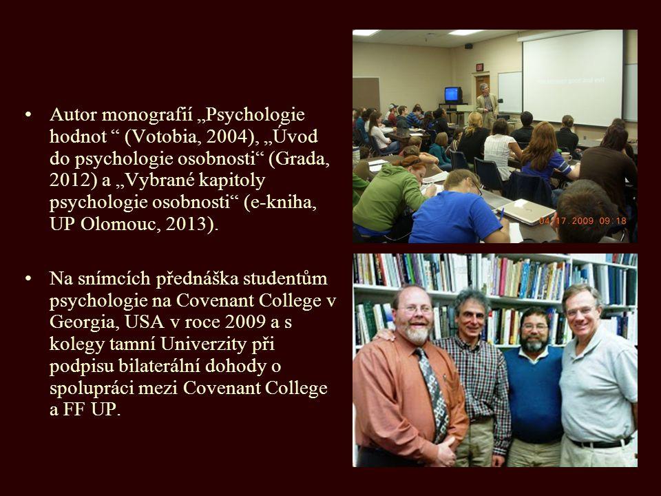 "Autor monografií ""Psychologie hodnot "" (Votobia, 2004), ""Úvod do psychologie osobnosti"" (Grada, 2012) a ""Vybrané kapitoly psychologie osobnosti"" (e-kn"