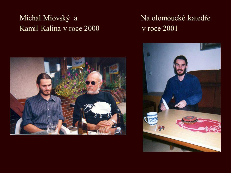 Michal Miovský a Na olomoucké katedře Kamil Kalina v roce 2000 v roce 2001