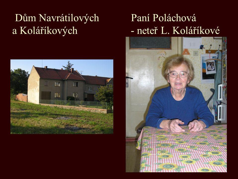 Dům Navrátilových Paní Poláchová a Koláříkových - neteř L. Koláříkové