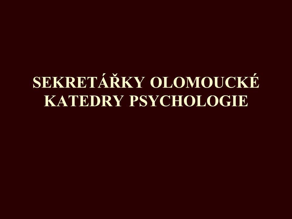 SEKRETÁŘKY OLOMOUCKÉ KATEDRY PSYCHOLOGIE