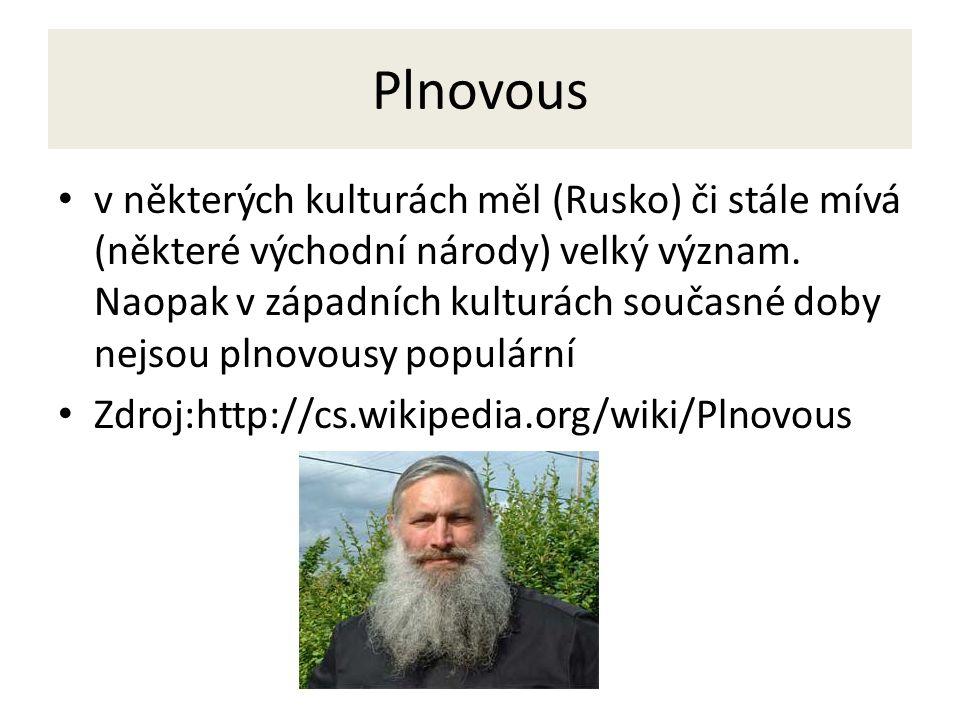 Plnovous v některých kulturách měl (Rusko) či stále mívá (některé východní národy) velký význam.